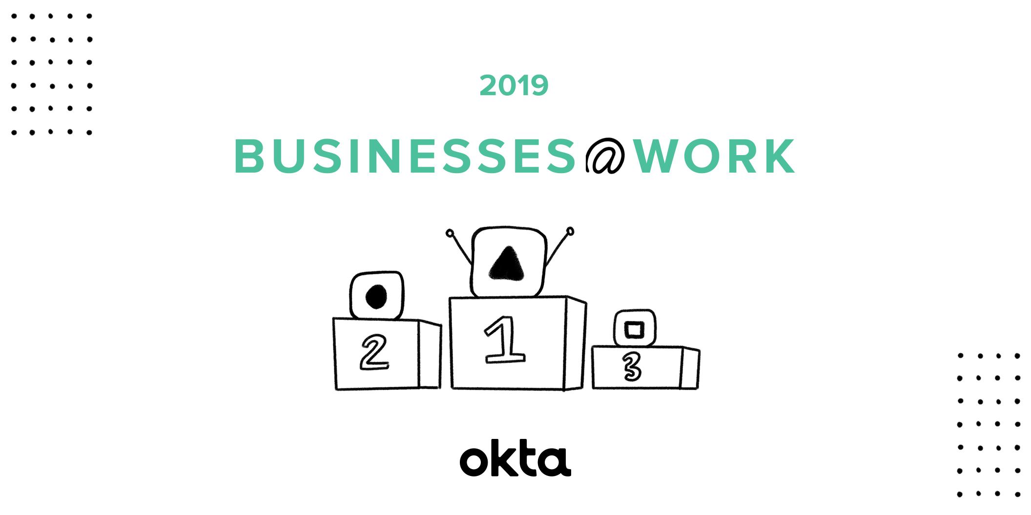 Businesses at Work 2019 | Okta