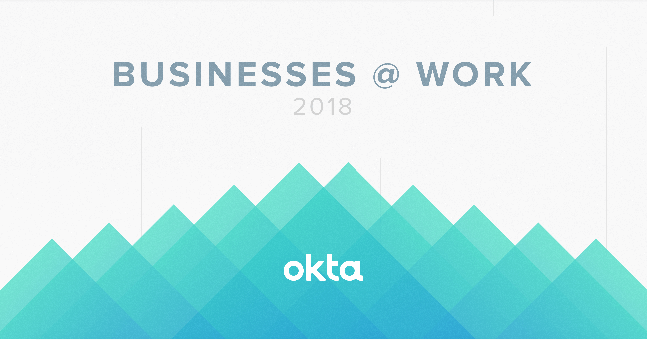 Businesses at Work 2018 | Okta