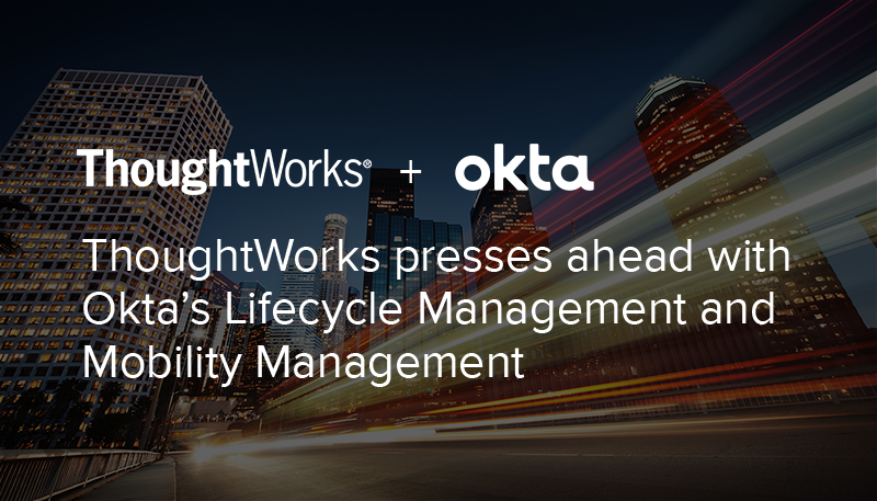 ThoughtWorks' Customer Journey | Okta