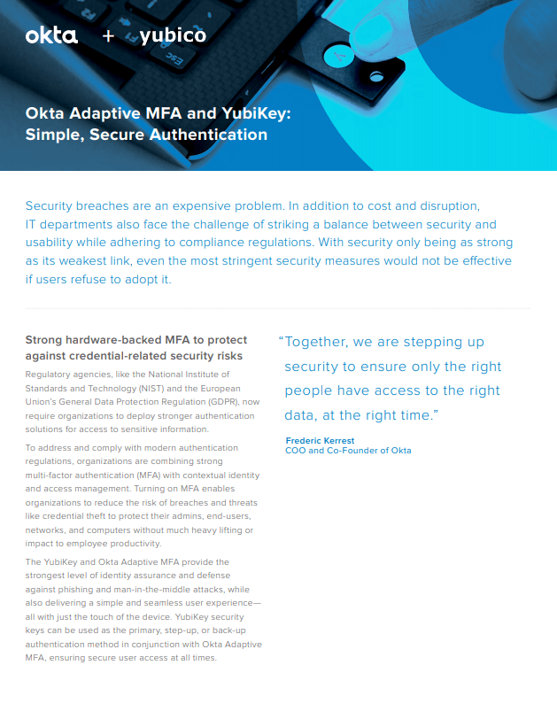 Okta and Yubico provides high-assurance authentication for any company.