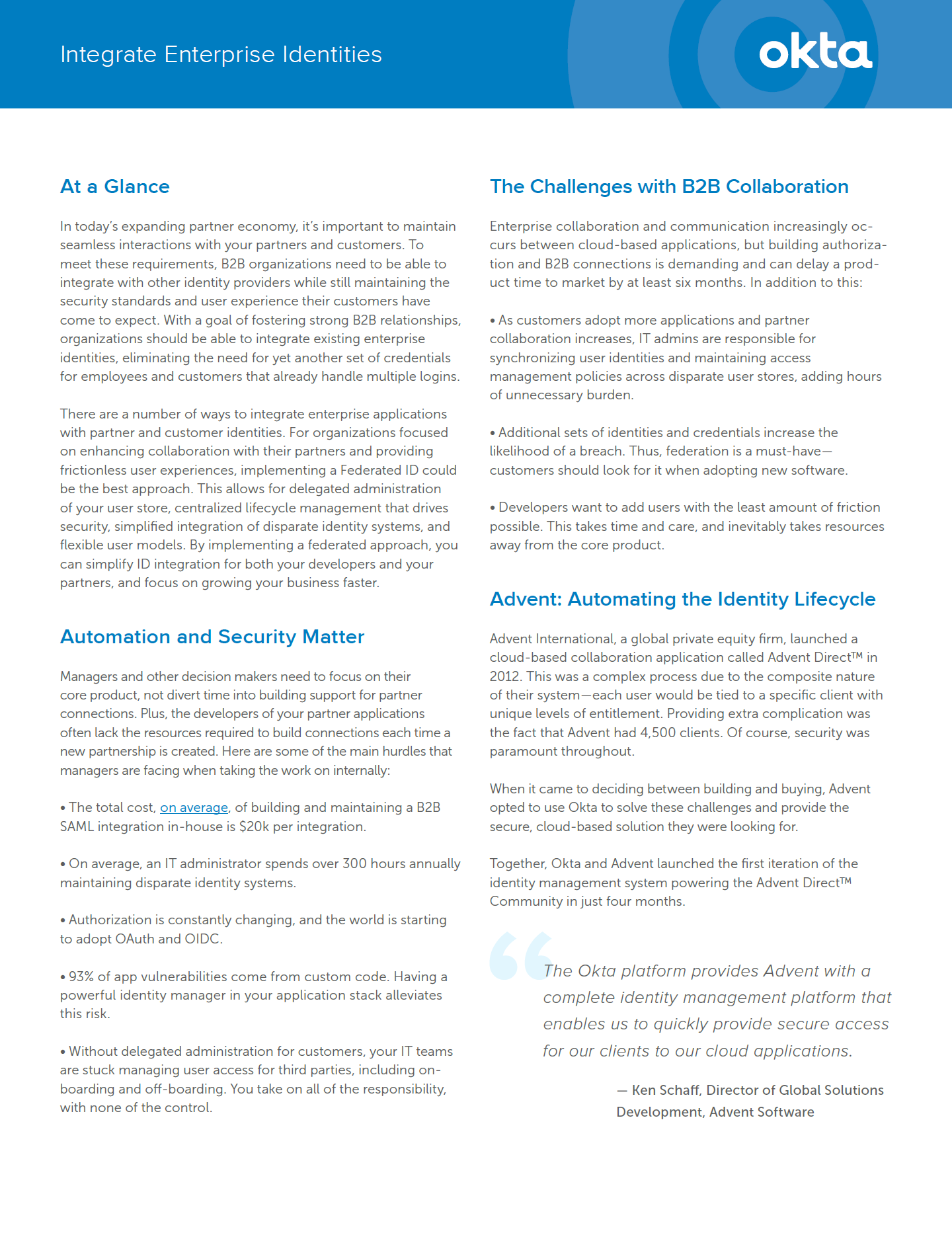 Read this Okta datasheet to learn how best to integrate enterprise identities.