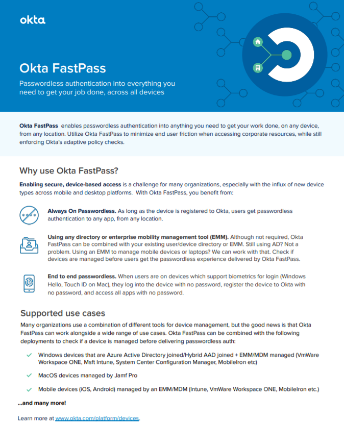 Learn how Okta FastPass can be deployed in your organization to deliver a true passwordless auth experience for users.