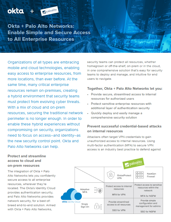 Enable Simple and Secure Access to All Enterprise Resources with Okta and Palo Alto Networks.