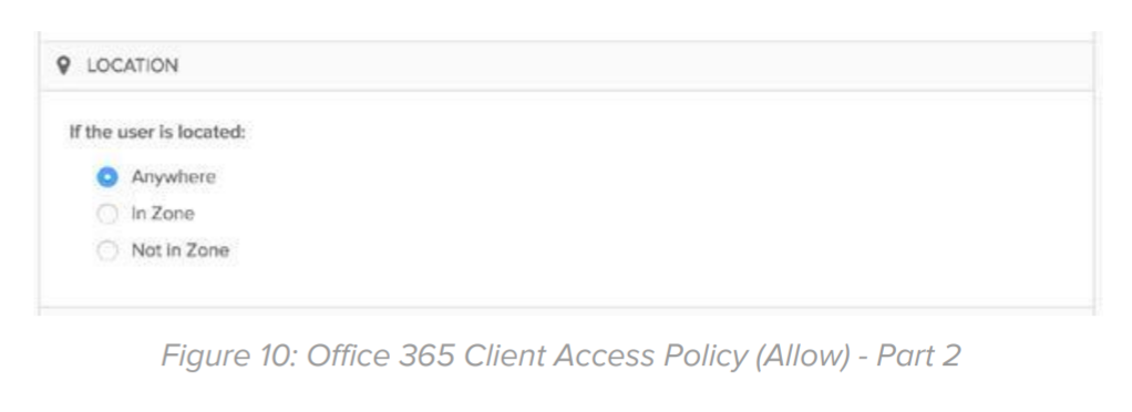 Figure 10: Office 365 Client Access Policy (Allow) - Part 2.