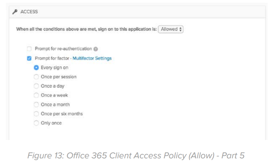 Figure 13: Office 365 Client Access Policy (Allow) - Part 5.