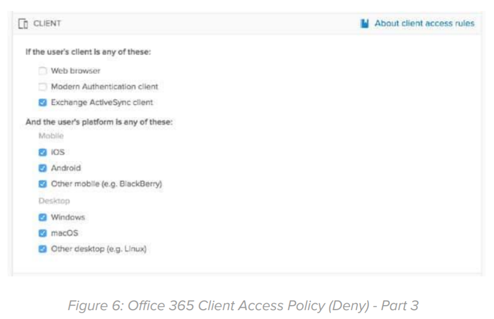 Figure 6: Office 365 Client Access Policy (Deny) - Part 3.