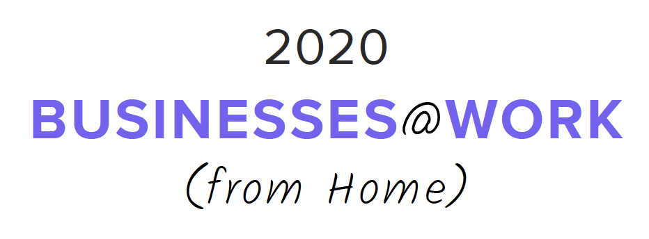 2020 Businesses @ Work (From Home)