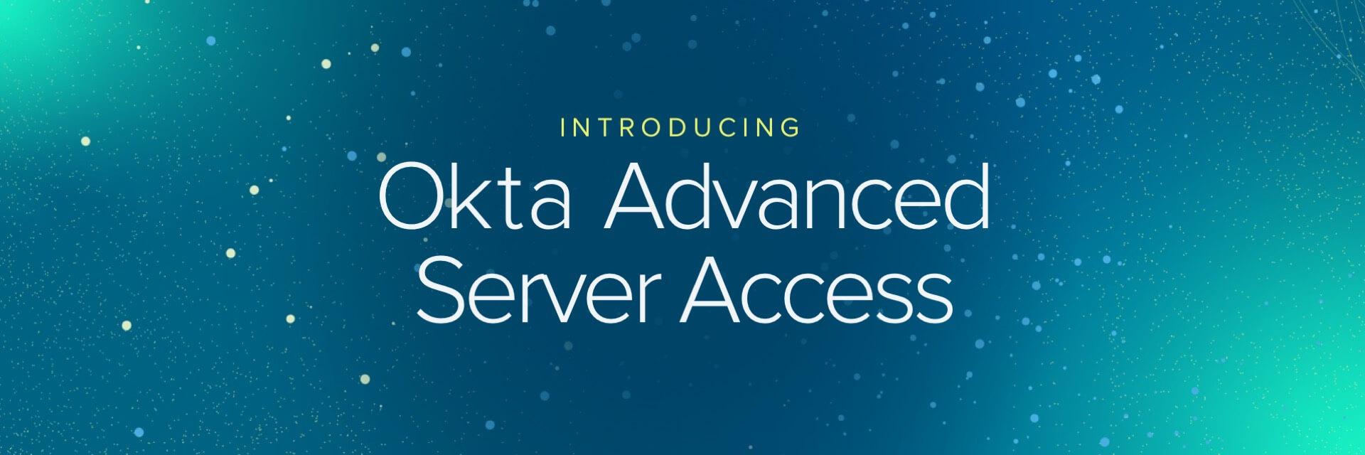 Okta Advanced Server Access